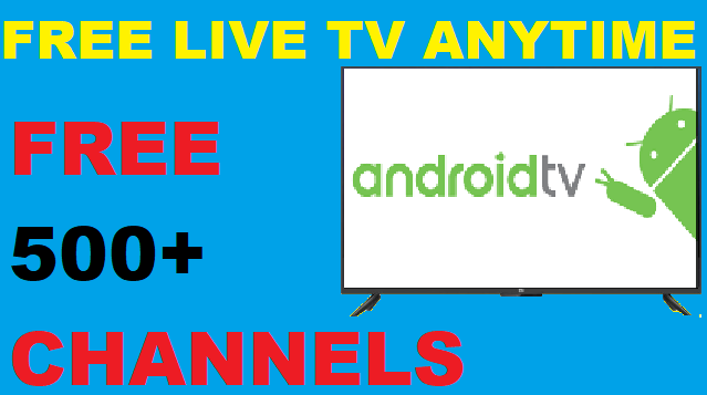 Free Live TV and Movies in any Android TV
